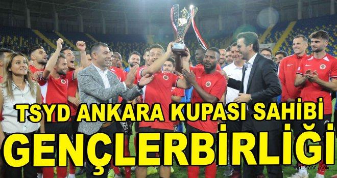 TSYD Ankara Kupası sahibi Gençlerbirliği