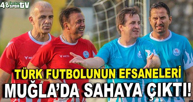 Türk futbolunun efsaneleri Muğla'da sahaya çıktı