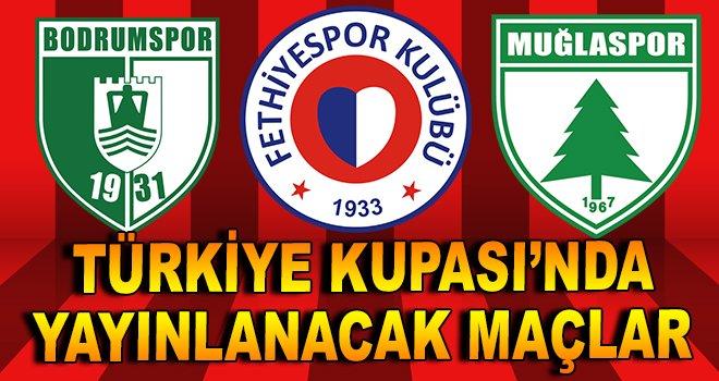 Türkiye Kupası'nda naklen yayınlanacak maçlar
