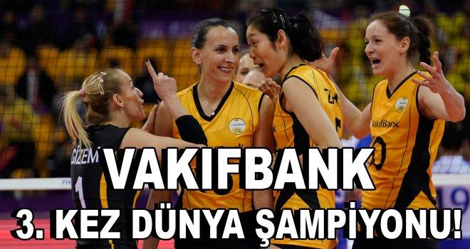 VakıfBank, 3. Kez Dünya Şampiyonu !