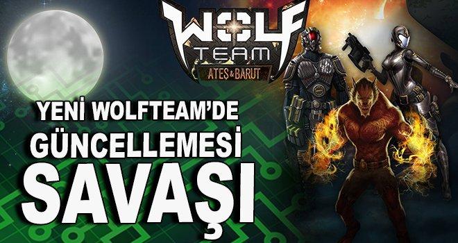 Wolfteam güncellemesi savaşı