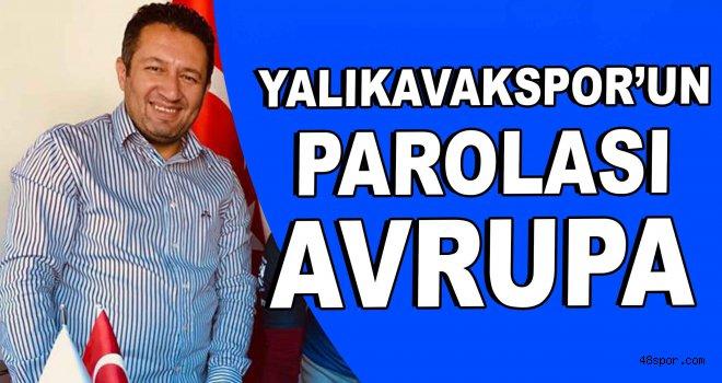 Yalıkavakspor'un parolası Avrupa!
