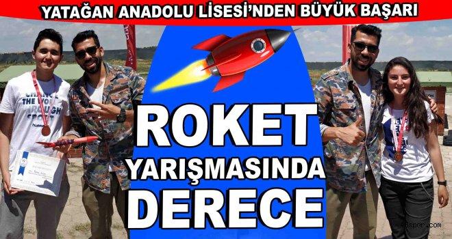 Yatağan Anadolu Lisesi roket yarışmasında derece elde etti